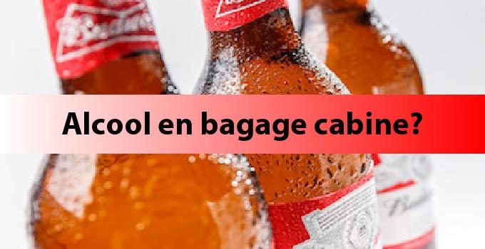 Attention avec de l'alcool en bagage cabine